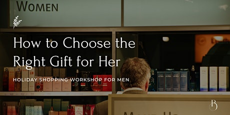 How to Choose the Right Gift for Her (Valentine's Day Workshop for Men) tickets