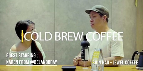 How to make cold brew coffee? tickets