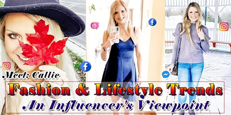 Fashion & Lifestyle Trends- An Influencer's Viewpoint- Meet Callie Manders tickets