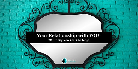 Your Relationship with YOU - Free 3 Day New Year Challenge tickets
