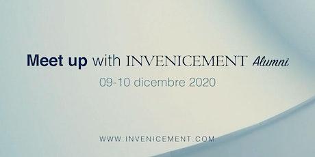 Meet Up with Invenicement Alumni 9/10 dicembre biglietti