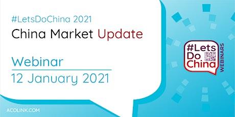 China Market Update 2021 — Let's Do China Webinars (English) tickets