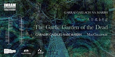 THE GAELIC GARDEN OF THE DEAD tickets