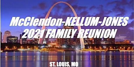 McClendon-Kellum-Jones 2021 Family Reunion St. Louis  tickets