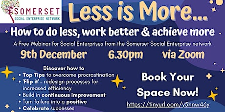 Less is More... how to do less, work better and achieve more tickets