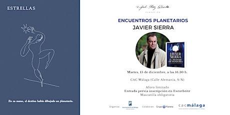 Encuentros Planetarios - Javier Sierra entradas