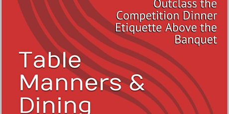 Outclass the Competition Etiquette Training Subscription Sessions tickets
