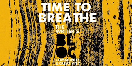 The Writer's Bloc presents Time to Breathe: End of Year Celebration tickets