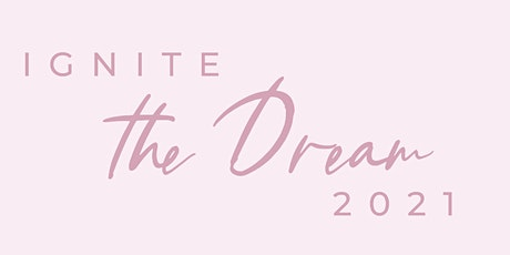 Ignite the Dream 2021 tickets