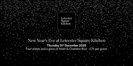 New Year's Eve at Leicester Square Kitchen, London tickets