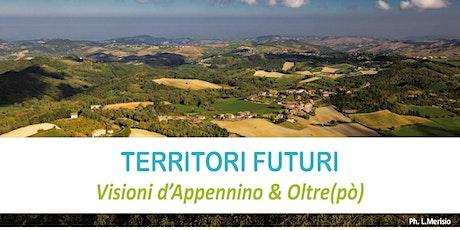 TERRITORI FUTURI  Visioni d'Appennino & Oltre(pò) biglietti