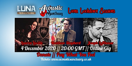 Luna Lockdown Session: Matthew Shepherd + Lauren Lucille + Joseph Lofthouse tickets