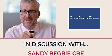 In Discussion with Sandy Begbie, Scottish Financial Enterprise tickets