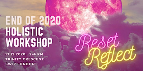 RESET AND REFLECT | END OF 2020 HOLISTIC WORKSHOP tickets
