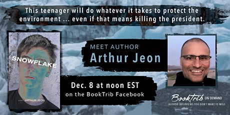 "Arthur Jeon Discusses His Climate Thriller ""Snowflake"" via FB Live tickets"