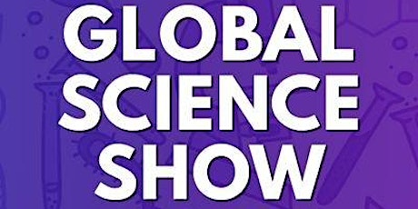 The Global Science Show - SciArt Special tickets