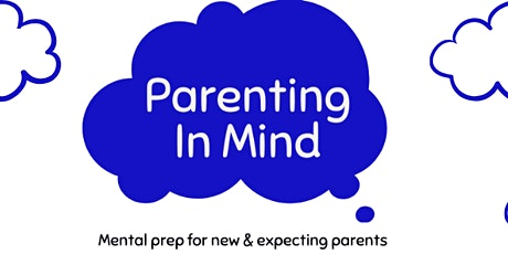 Parenting In Mind - Complete Course tickets