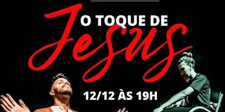 Peça Teatral -O TOQUE DE JESUS ingressos