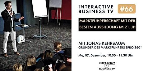 IBTV#66 Marktführerschaft mit der besten Ausbildung im 21. JH - J. Kehrbaum Tickets