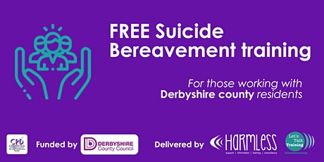Derbyshire County - FREE ONLINE - Suicide Bereavement Training tickets