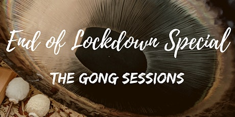 End of Lockdown Gong Baths! tickets