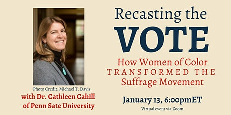 Recasting the Vote: How Women of Color Transformed the Suffrage Movement tickets