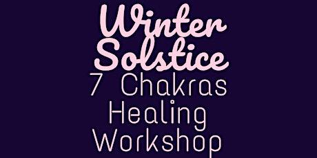 Winter Solstice: 7 Chakras Healing Workshop tickets