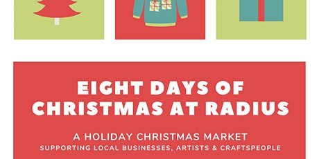 The 8 Days of Christmas at Radius: A Holiday Craft Market tickets