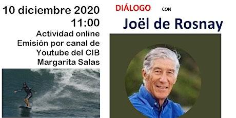 Diálogo con Joël de Rosnay tickets