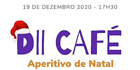 DII Café - Aperitivo Natal ingressos
