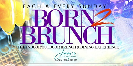 Born 2 Brunch: Indoor/Outdoor Brunch  at Jimmy's NYC | #YES tickets