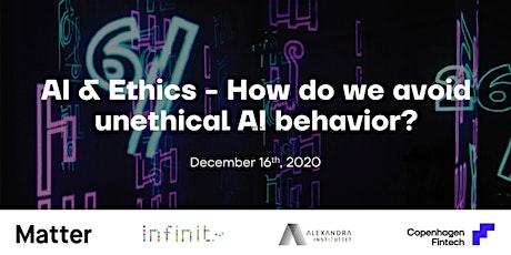 AI & Ethics - How do we avoid unethical AI behaviour? tickets