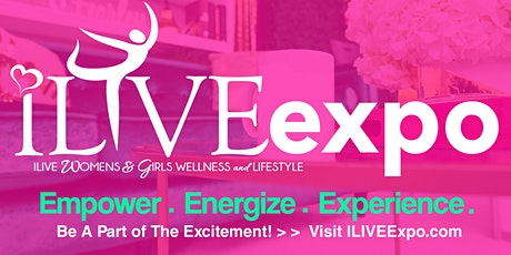 2021 Annual ILIVE Women's and Girls Wellness & LifeStyle Expo! tickets