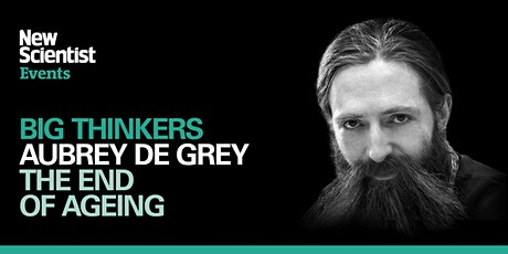 The end of ageing with Aubrey de Grey tickets