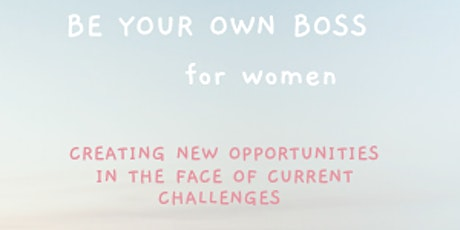 BE YOUR OWN BOSS tickets
