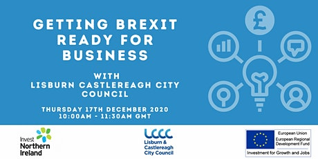 Getting Brexit Ready for Business - via Lisburn Castlereagh City Council tickets