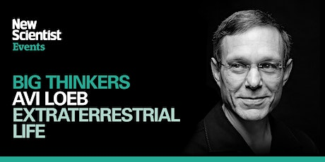The search for extraterrestrial life with Avi Loeb tickets