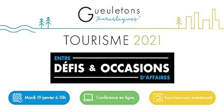 Tourisme 2021 : entre défis et occasions d'affaires billets
