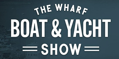 2021 Wharf Boat and Yacht Show tickets