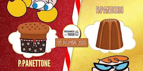 PiPanettone o PiPandoro?   Programmers in Padua biglietti