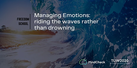 Managing Emotions: riding the waves rather than drowning (TUW 2020) tickets