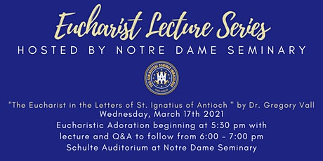 Eucharist Lecture Series: The Eucharist in the Letters of St. Ignatius tickets