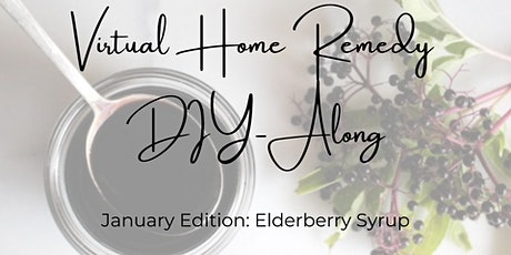 January's Virtual Home Remedy DIY-Along: Elderberry Syrup tickets