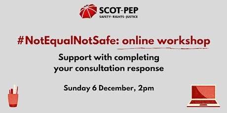 Not Equal Not Safe: support with completing your consultation response tickets