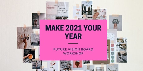 Make 2021 your year: Future Vision Board Workshop tickets