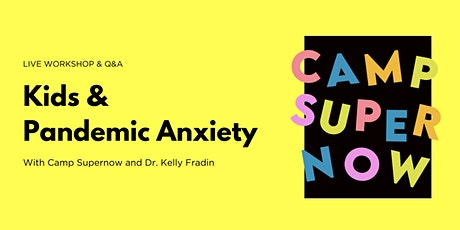 Super Parenting During the Pandemic: Kids and Pandemic Anxiety tickets