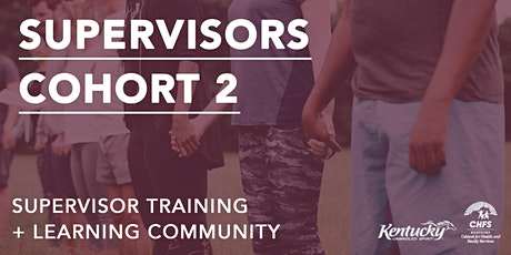 Supervisors Cohort 2: PSS Supervisors Training +  Learning Community tickets