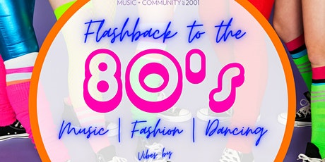Flashback to The 80's with DJ D tickets