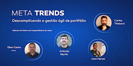 Meta Trends | Descomplicando a gestão ágil de portfólio ingressos