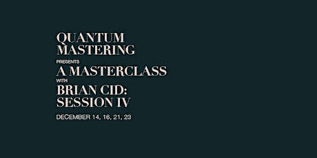 A MASTERCLASS with BRIAN CID: Session IV - Day 2 tickets